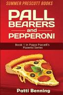 Pall Bearers and Pepperoni