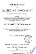 The principles and practice of photography familiarly explained