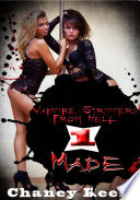 Vampire Strippers From Hell 1: Made : Paranormal Erotica
