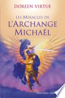 Les Miracles De L'Archange Michael : aussi saint michel, prince des archanges ou...