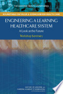 Engineering A Learning Healthcare System: : of its scale and complexity, requires...