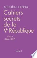 Cahiers secrets de la Ve r  publique  tome 3