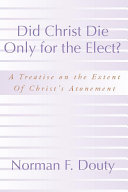Did Christ Die Only for the Elect?