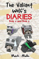 The Valiant Wolf S Diaries Book 5 And Book 6 An Unofficial Minecraft Diary Book For Kids Ages 9 12 Preteen