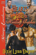 Hearts on Fire 6: Healing Sophia (Siren Publishing Menage Everlasting)
