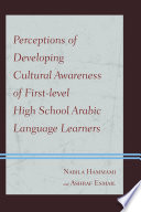 Perceptions Of Developing Cultural Awareness Of First Level High School Arabic Language Learners
