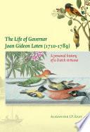 The Life of Governor Joan Gideon Loten  1710 1789