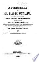 Aventuras de Gil Blas de Santillana ...con Notas Que Demuestran El Origen Espanol de la Obra ...