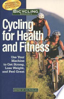 Bicycling Magazine S Cycling For Health And Fitness