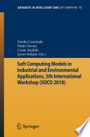Soft Computing Models in Industrial and Environmental Applications, 5th International Workshop (SOCO 2010)