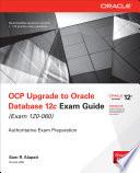 OCP Upgrade to Oracle Database 12c Exam Guide  Exam 1Z0 060