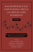 Macromolecules Containing Metal and Metal Like Elements  Volume 9