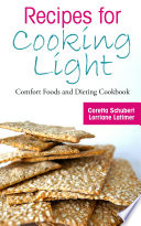 Recipes for Cooking Light  Comfort Foods and Dieting Cookbook