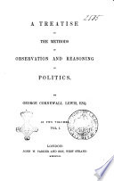 A Treatise on the Methods of Observation and Reasoning in Politics by George Cornewall Lewis