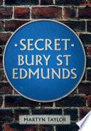 Secret Bury St Edmonds
