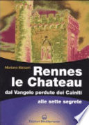 Rennes le Chateau  Dal Vangelo perduto dei Cainiti alle sette segrete