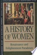 A History of Women in the West: Renaissance and Enlightenment paradoxes