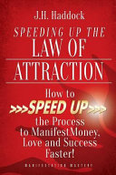 Speeding Up The Law Of Attraction