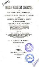 Guide du m  canicien constructeur de machines locomotives      suivi de notes     par E  Flachat et J  P  tiet