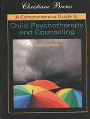 A Comprehensive Guide to Child Psychotherapy and Counseling A Metatheoretical Yet Practical Guide To Working