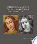Metropolitan Museum Studies in Art  Science  and Technology