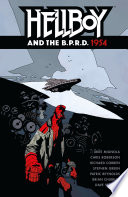 Hellboy And The B. P. R. D. - 1954 : agents in a series of far-flung...