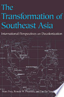 The Transformation Of Southeast Asia : features in southeast asia's history. scholars...