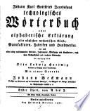 Technologisches Wörterbuch. Hrsg. von Otto Ludwig Hartwig. - Berlin (usw.), Nicolai 1781-1795