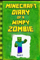 Minecraft  Diary of a Wimpy Zombie Book 6