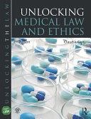 Unlocking Medical Law and Ethics 2e