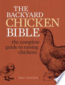 The Backyard Chicken Bible