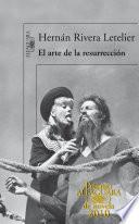 El arte de la resurrecci  n  Premio Alfaguara de novela 2010