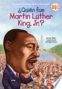 ¿Quién fue Martin Luther King, Jr.?