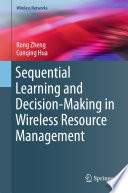 Sequential Learning And Decision Making In Wireless Resource Management