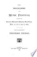 Official Programme of the Music Festival to be Held in the Seventh Regiment Armory  New York  May 2  3  4  5  and 6  1882