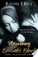 Mourning Becomes Black (A New Adult Erotic Romance Suspense Billionaire BDSM Erotica) Book 5