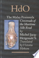 The Malay Peninsula The Malay Peninsula From The First Centuries Of