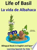 Learn Spanish Spanish For Kids Life Of Basil La Vida De Albahaca