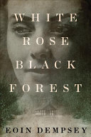 White Rose, Black Forest The Greatest Risk Of All