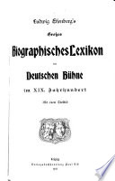 Ludwig Eisenberg s grosses biographisches lexikon der deutschen B  hne im XIX  Jahrhundert