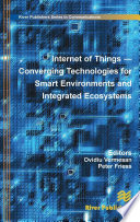 Internet of Things  Converging Technologies for Smart Environments and Integrated Ecosystems