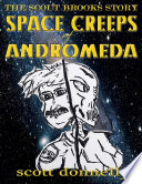 The Scout Brooks Story  Space Creeps of Andromeda