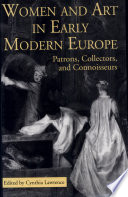 Women and Art in Early Modern Europe  Patrons  Collectors  and Connoisseurs