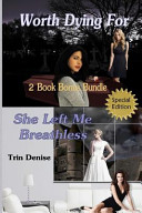 Worth Dying For And She Left Me Breathless 2 Book Bonus Bundle