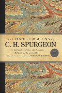 The Lost Sermons Of C. H. Spurgeon Volume III : world—promised his readers that he would publish...
