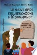 Le nuove sfide dell educazione in 10 comandamenti  Per aiutare i nostri figli a crescere