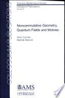 Noncommutative Geometry  Quantum Fields and Motives