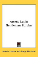 Arsene Lupin Gentleman Burglar As The Creator Of Arsene Lupin French