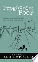 Prognosis: Poor : training. frances southwick, d.o. explores the...