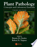 Plant Pathology Concepts and Laboratory Exercises  Third Edition